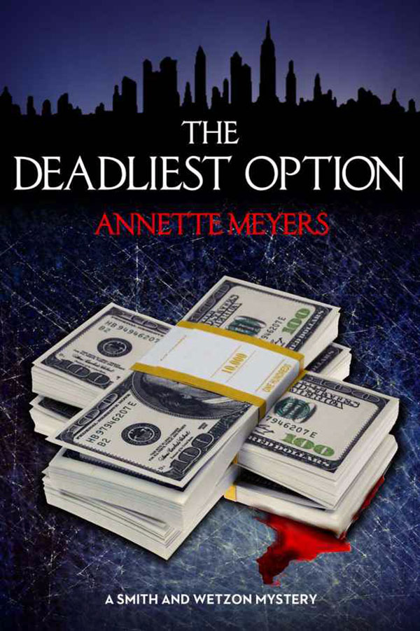 The Deadliest Option by Annette Meyers