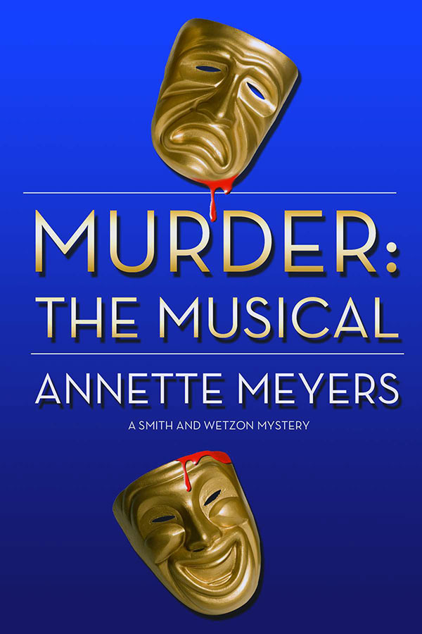 Murder: The Musical by Annette Meyers