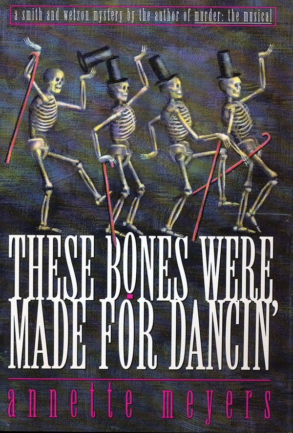 These Bones Were Made for Dancin' by Annette Meyers