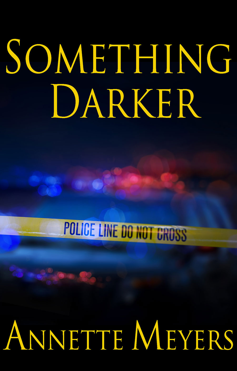 Something Darker - Annette Meyers